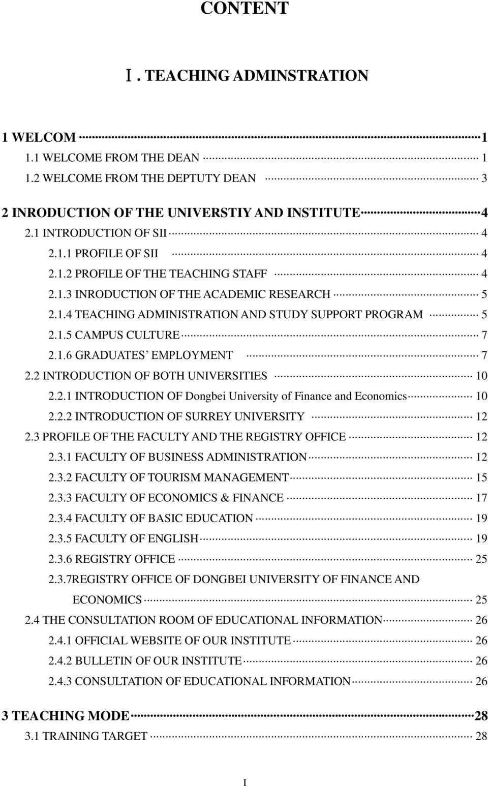 2 INTRODUCTION OF BOTH UNIVERSITIES 10 2.2.1 INTRODUCTION OF Dongbei University of Finance and Economics 10 2.2.2 INTRODUCTION OF SURREY UNIVERSITY 12 2.