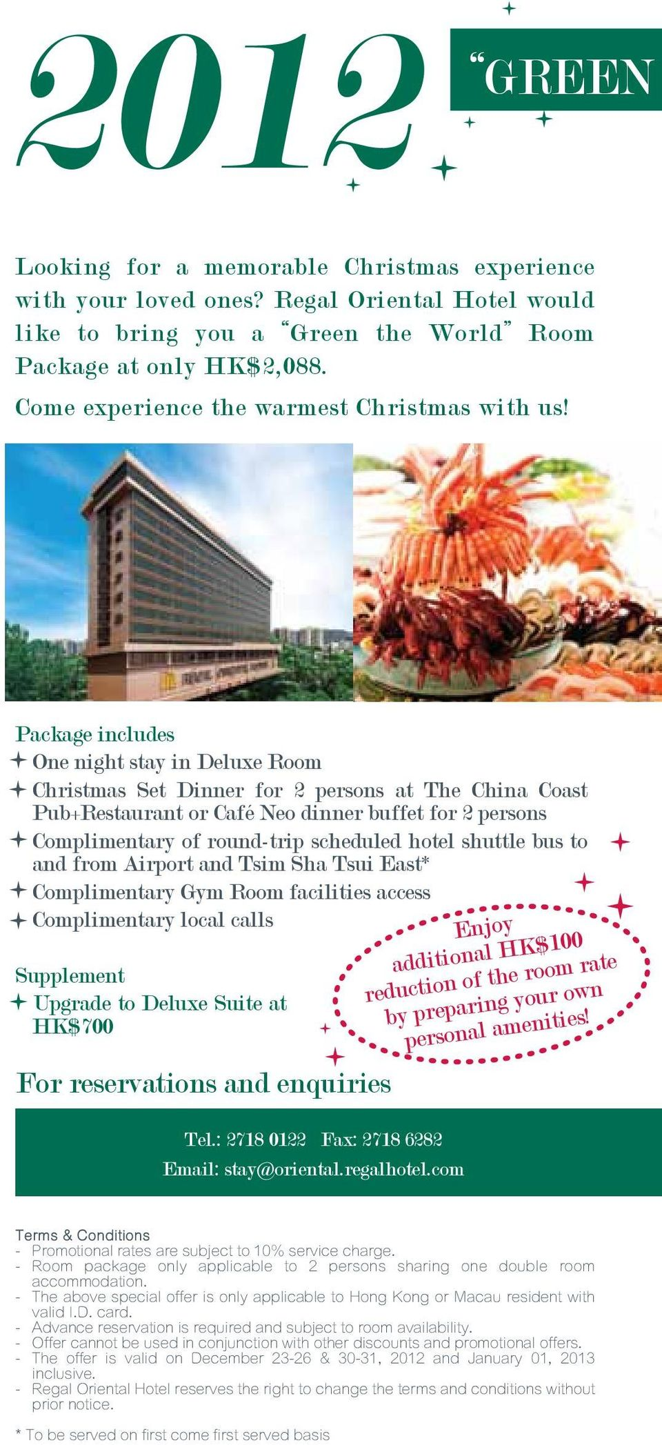 Package includes One night stay in Deluxe Room Christmas Set Dinner for 2 persons at The China Coast Pub+Restaurant or Café Neo dinner buffet for 2 persons Complimentary of round-trip scheduled