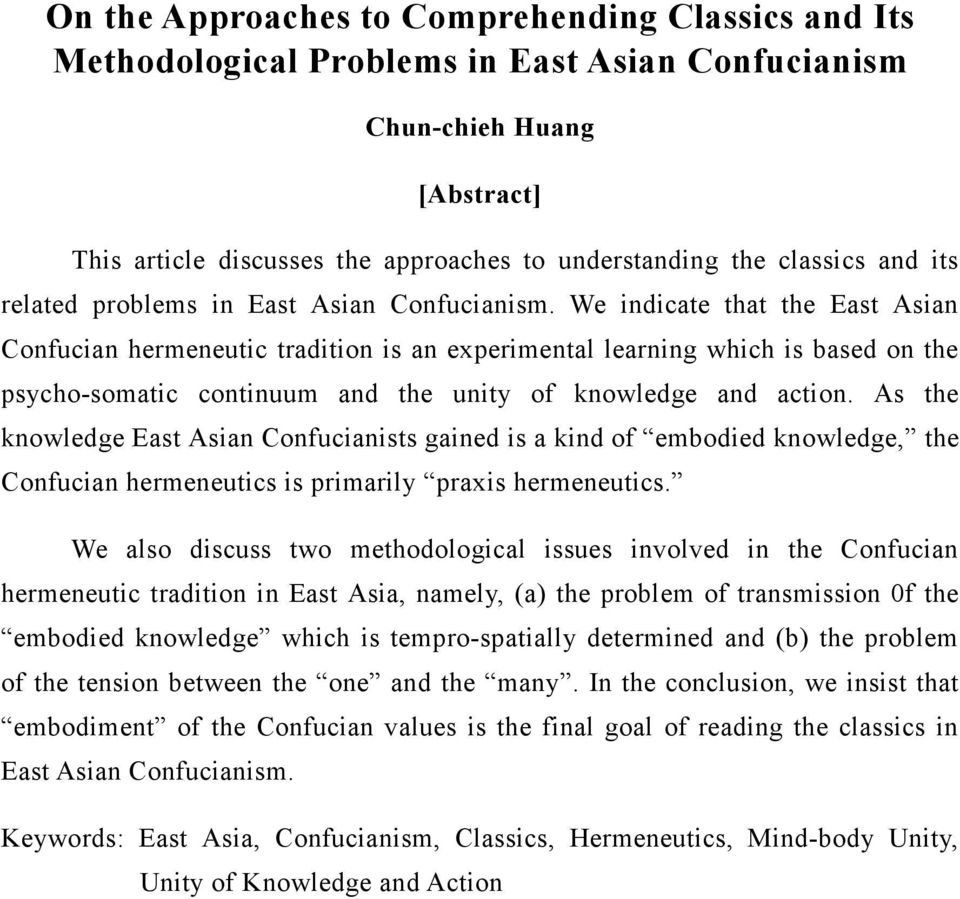 We indicate that the East Asian Confucian hermeneutic tradition is an experimental learning which is based on the psycho-somatic continuum and the unity of knowledge and action.
