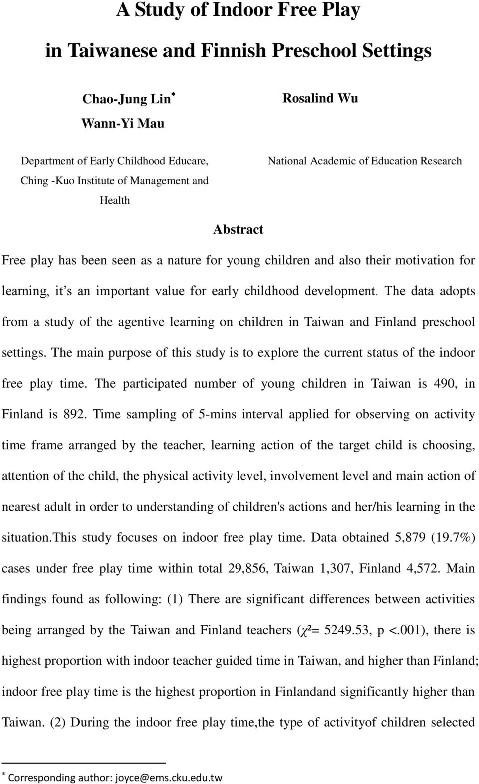 The data adopts from a study of the agentive learning on children in Taiwan and Finland preschool settings.