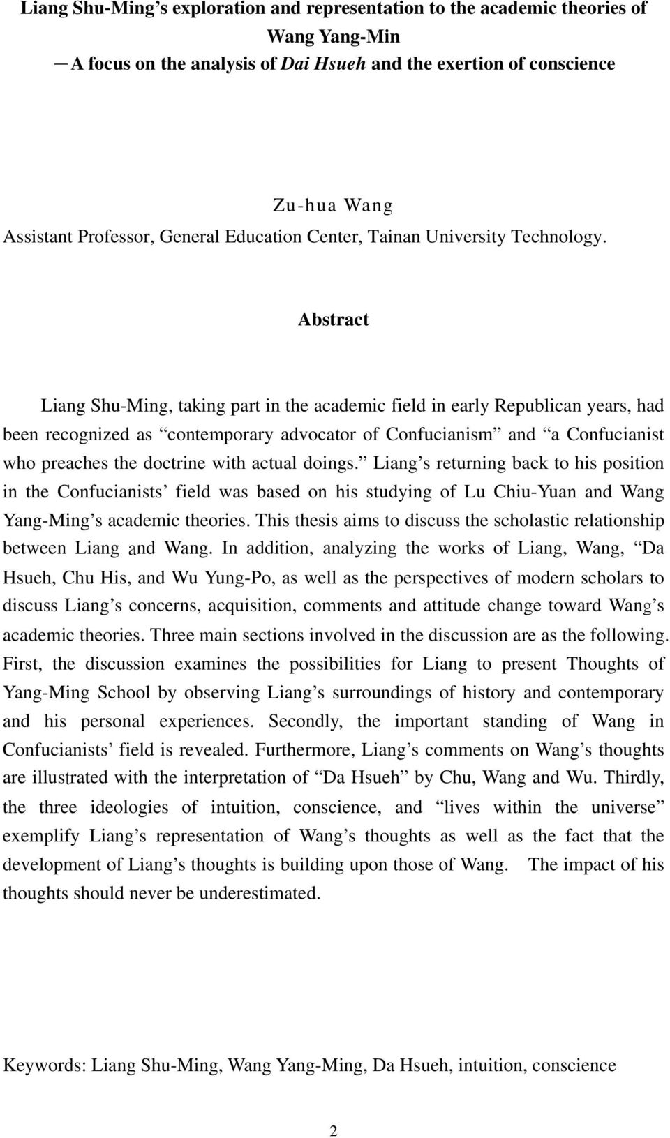 Abstract Liang Shu-Ming, taking part in the academic field in early Republican years, had been recognized as contemporary advocator of Confucianism and a Confucianist who preaches the doctrine with
