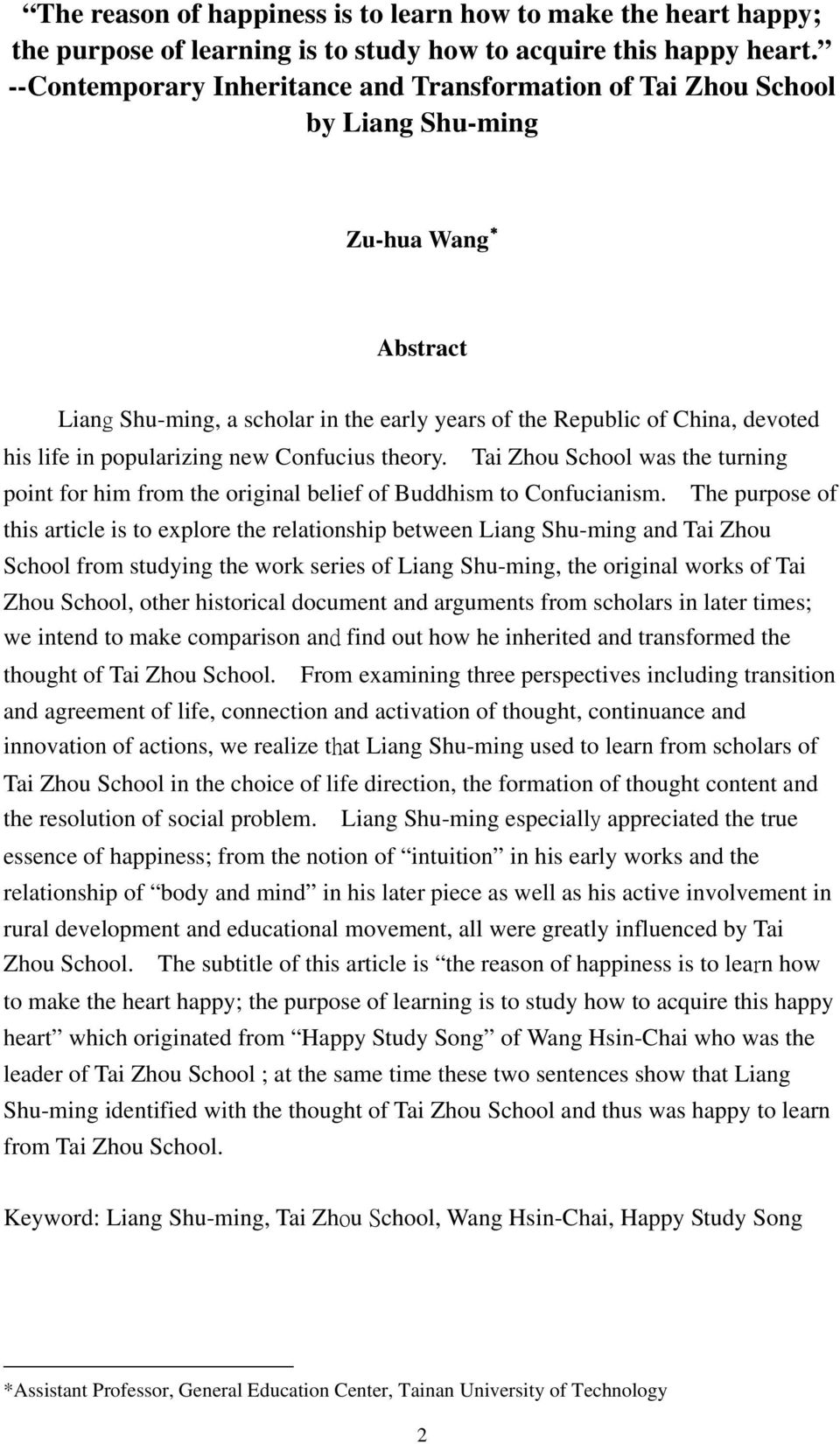 popularizing new Confucius theory. Tai Zhou School was the turning point for him from the original belief of Buddhism to Confucianism.