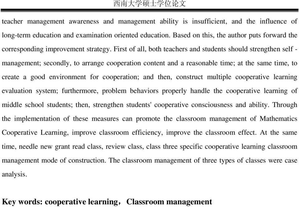 First of all, both teachers and students should strengthen self - management; secondly, to arrange cooperation content and a reasonable time; at the same time, to create a good environment for