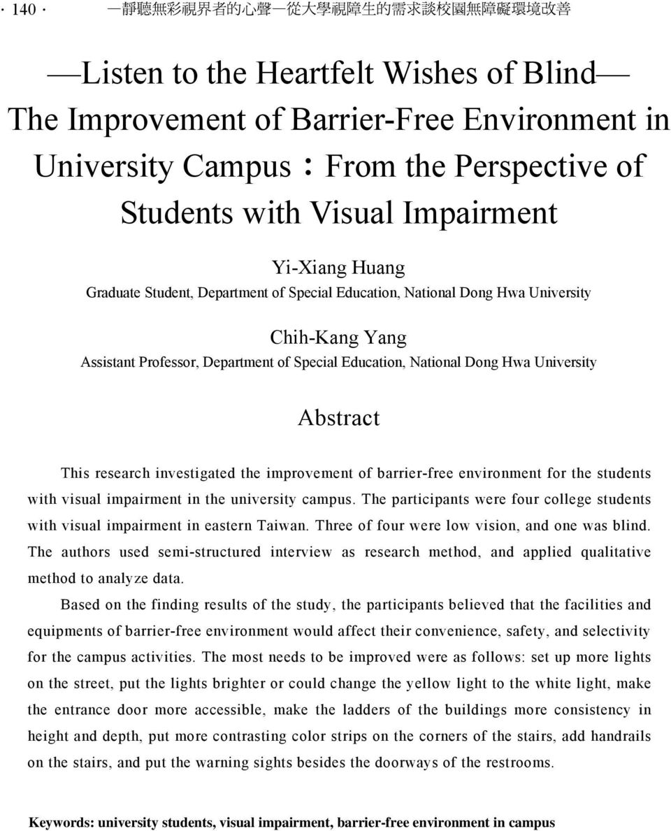 National Dong Hwa University Abstract This research investigated the improvement of barrier-free environment for the students with visual impairment in the university campus.
