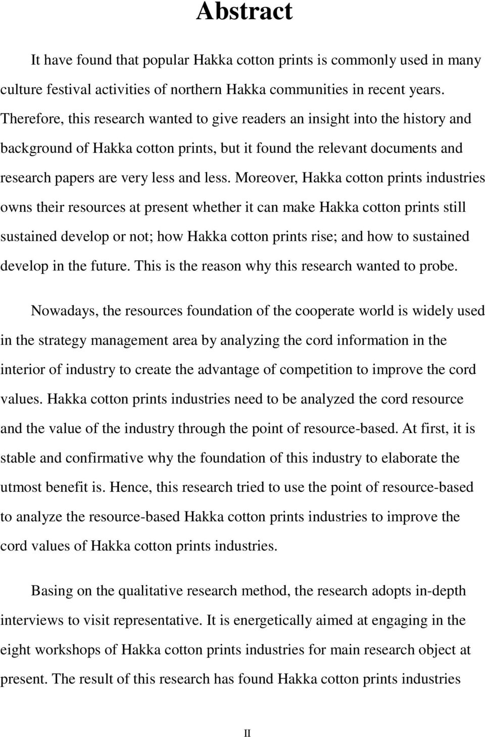 Moreover, Hakka cotton prints industries owns their resources at present whether it can make Hakka cotton prints still sustained develop or not; how Hakka cotton prints rise; and how to sustained