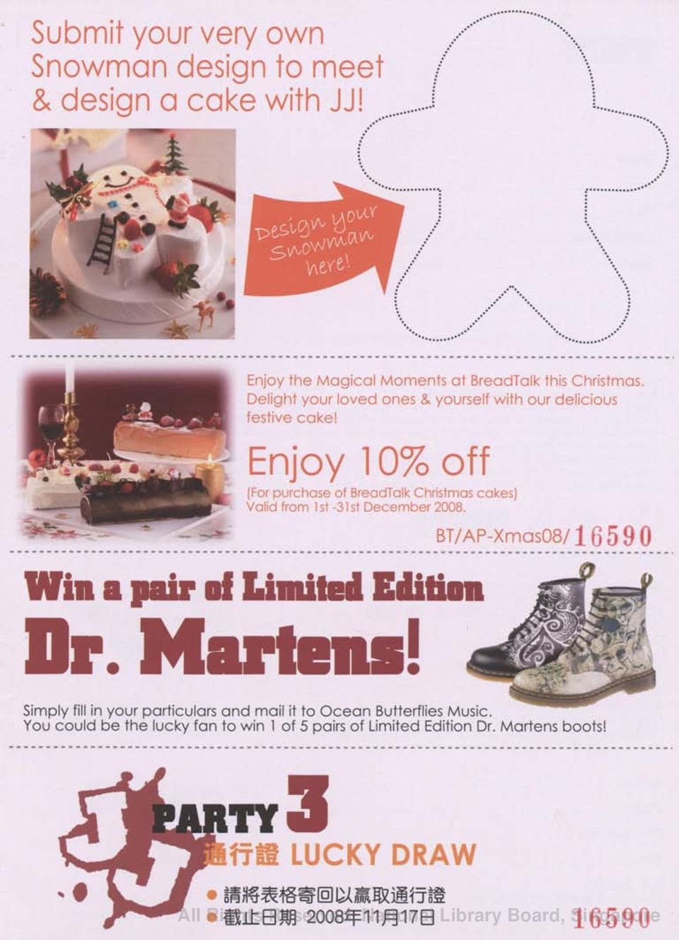 Enjoy 10% off (For purchase of BreadTalk Christmas cakes) Valid from 1st-31st December 2008. Win a pair of Limited Edition Dr. Martens!
