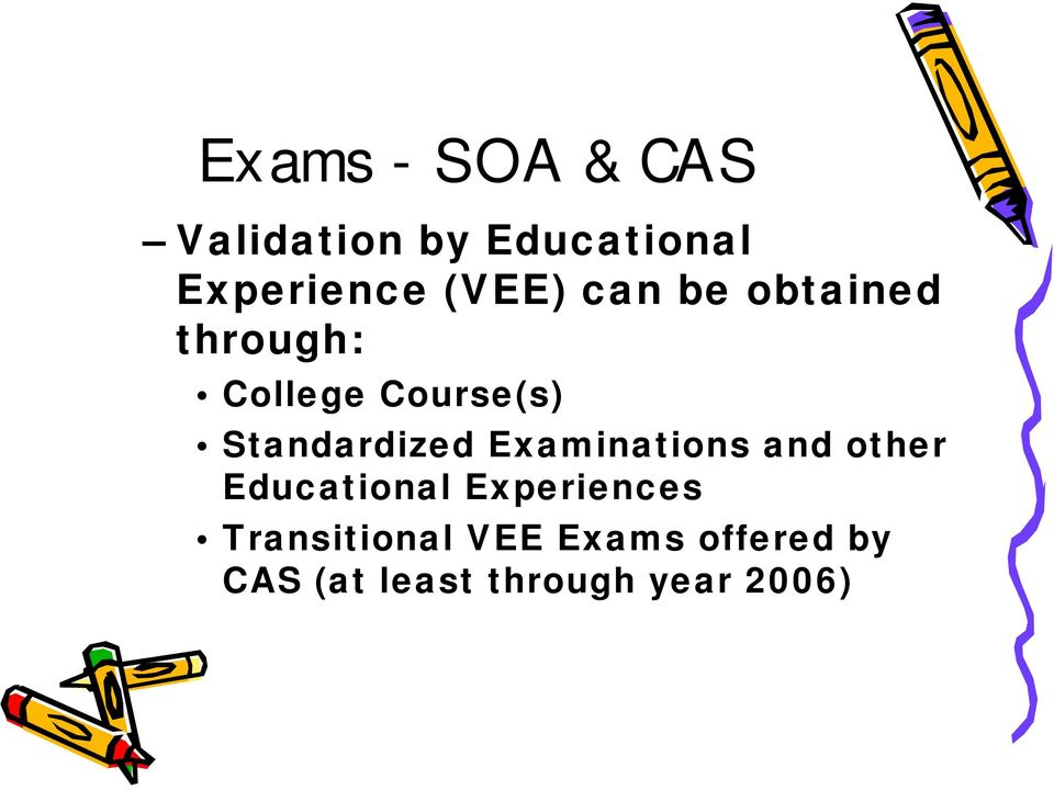Standardized Examinations and other Educational
