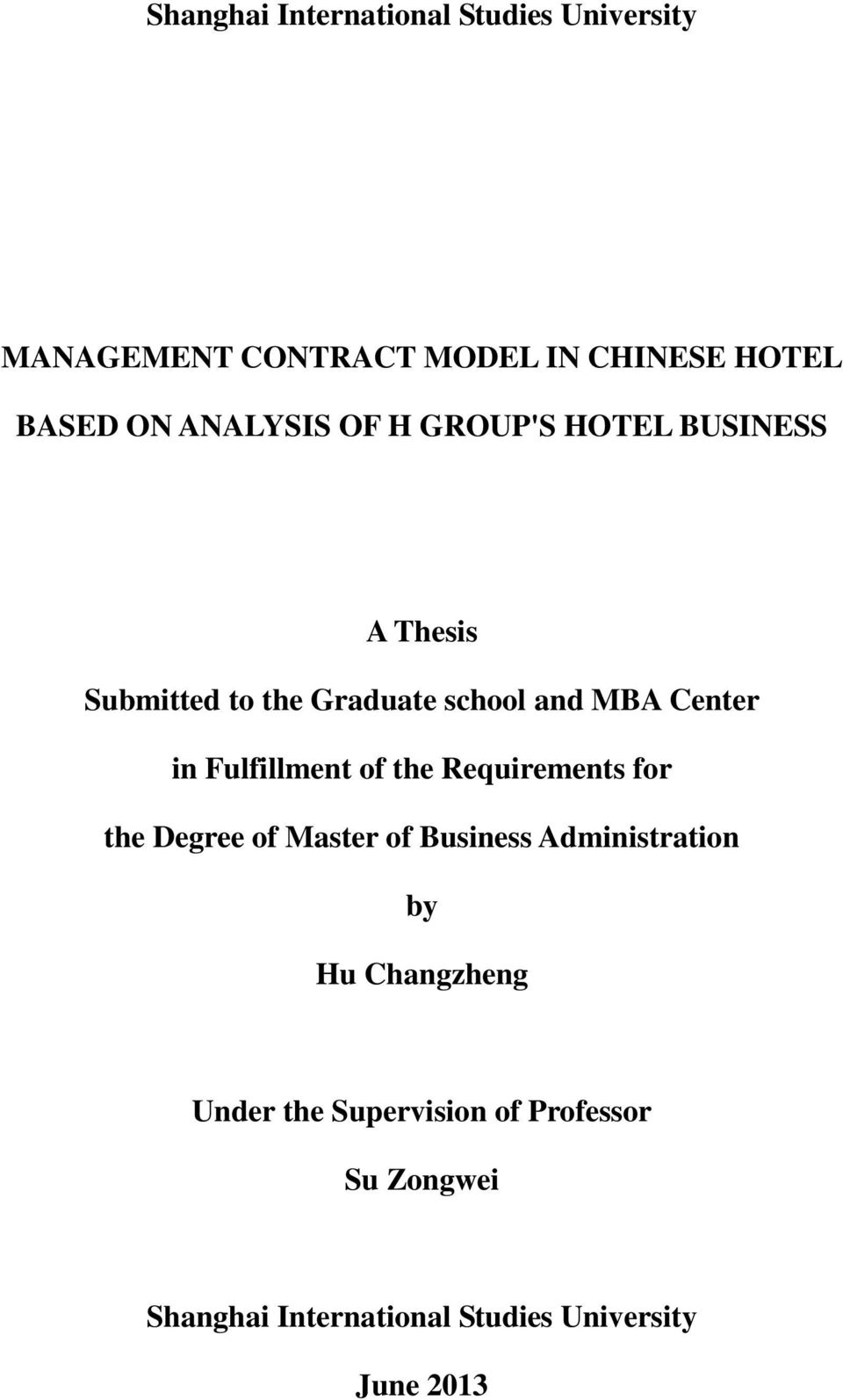 Fulfillment of the Requirements for the Degree of Master of Business Administration by Hu