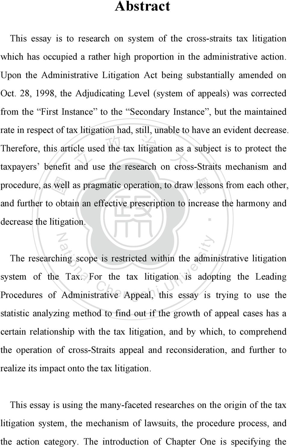28, 1998, the Adjudicating Level (system of appeals) was corrected from the First Instance to the Secondary Instance, but the maintained rate in respect of tax litigation had, still, unable to have