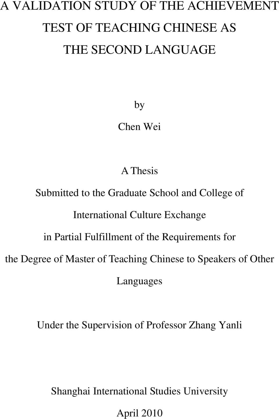 Fulfillment of the Requirements for the Degree of Master of Teaching Chinese to Speakers of Other
