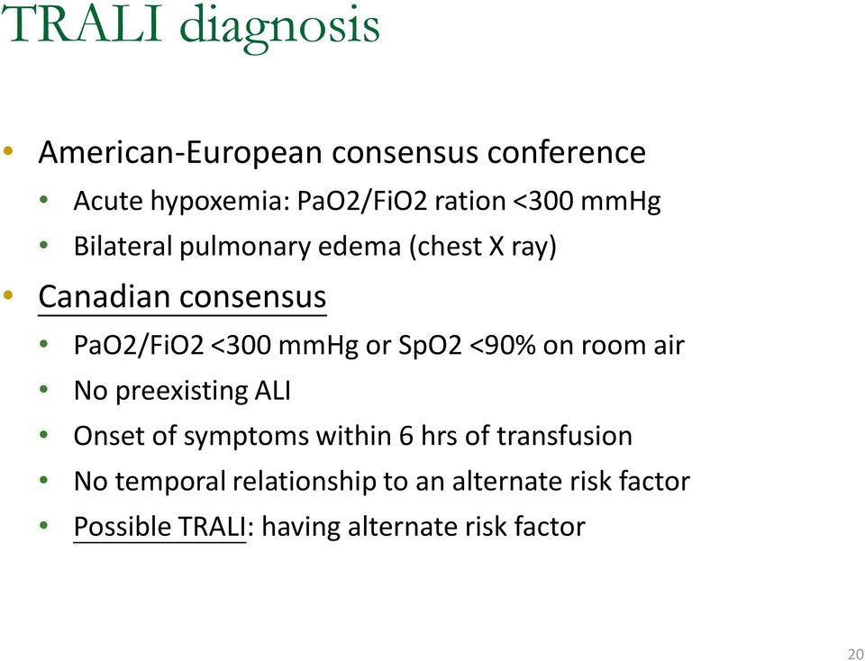 SpO2 <90% on room air No preexisting ALI Onset of symptoms within 6 hrs of transfusion No