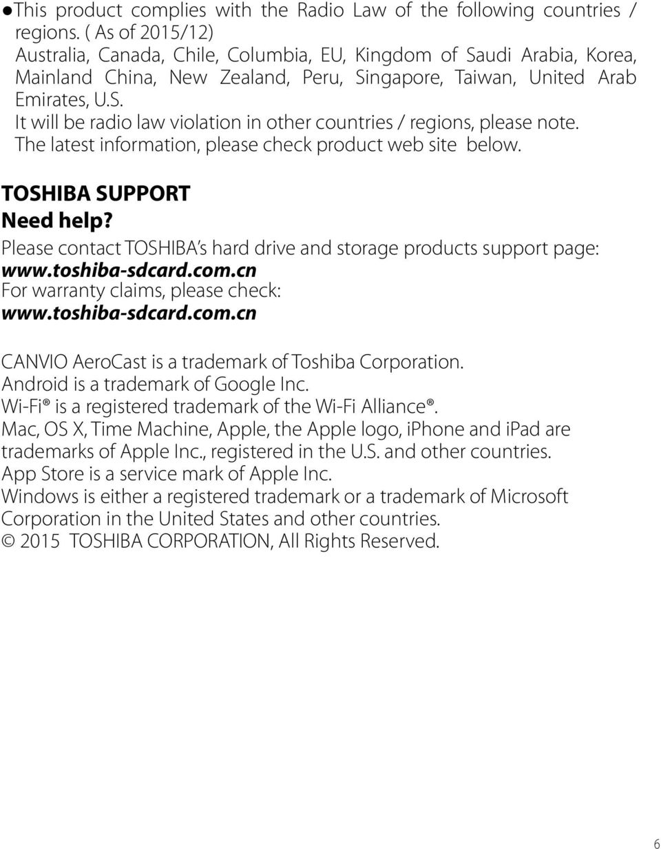The latest information, please check product web site below. TOSHIBA SUPPORT Need help?