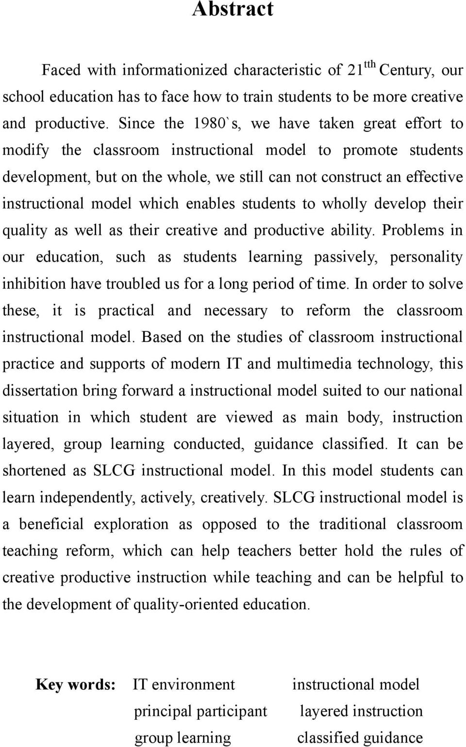 which enables students to wholly develop their quality as well as their creative and productive ability.