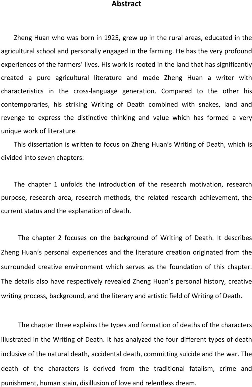 His work is rooted in the land that has significantly created a pure agricultural literature and made Zheng Huan a writer with characteristics in the cross- language generation.