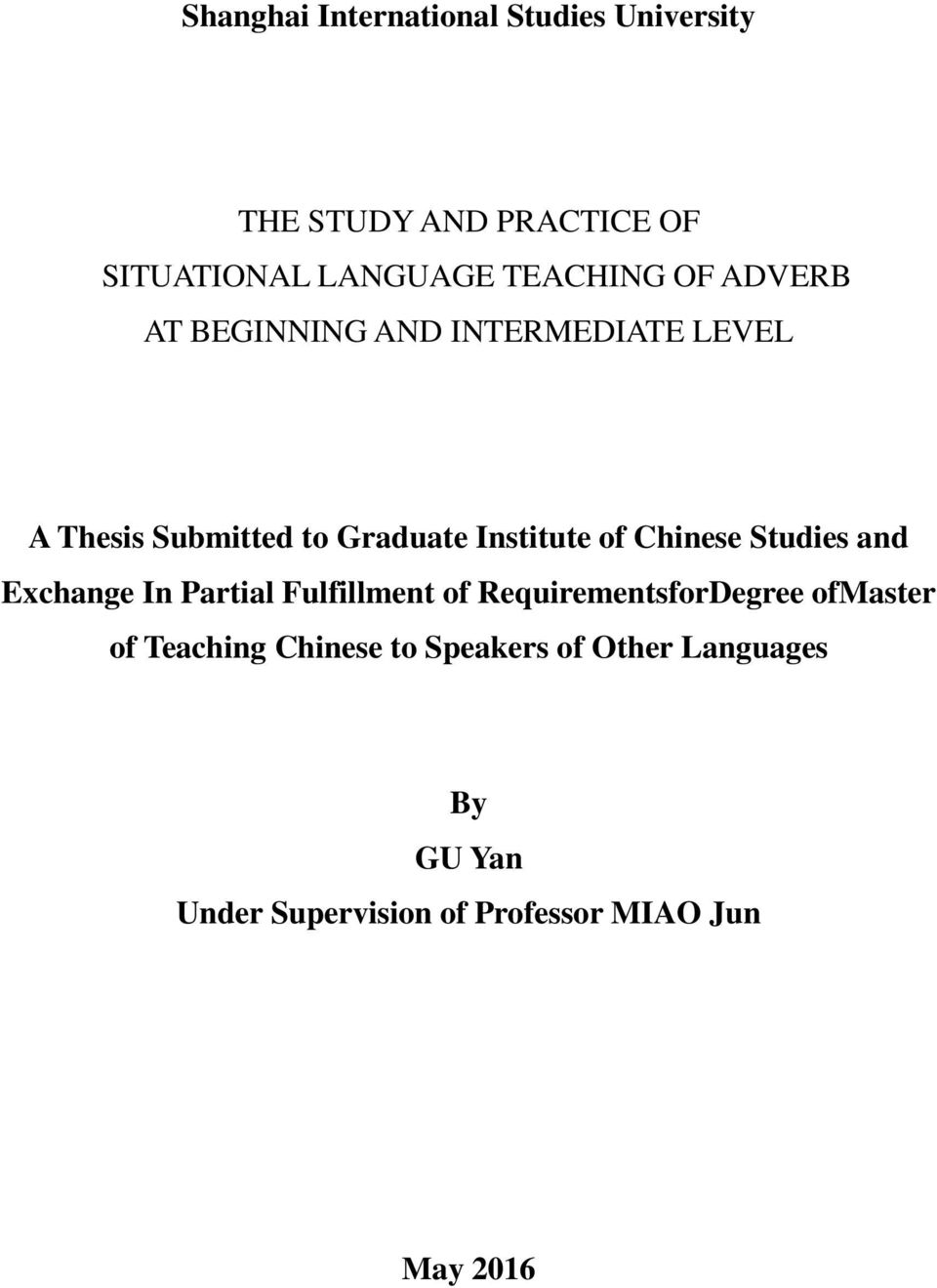 of Chinese Studies and Exchange In Partial Fulfillment of RequirementsforDegree ofmaster of