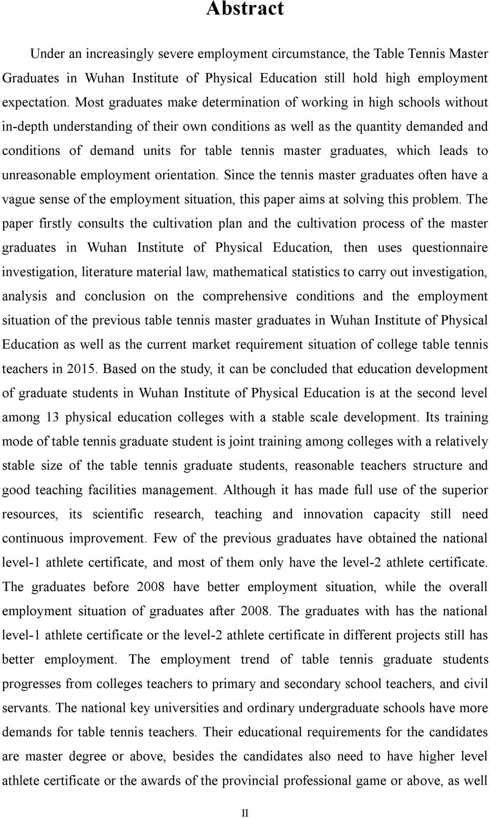 master graduates, which leads to unreasonable employment orientation. Since the tennis master graduates often have a vague sense of the employment situation, this paper aims at solving this problem.