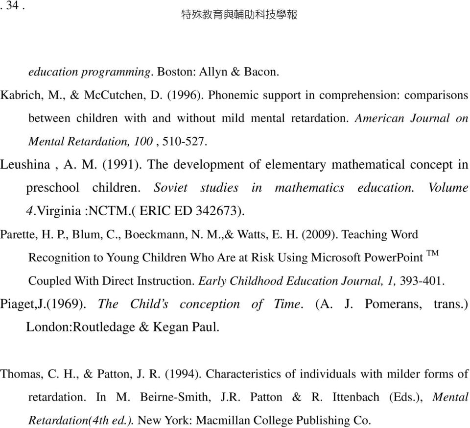 The development of elementary mathematical concept in preschool children. Soviet studies in mathematics education. Volume 4.Virginia :NCTM.( ERIC ED 342673). Parette, H. P., Blum, C., Boeckmann, N. M.