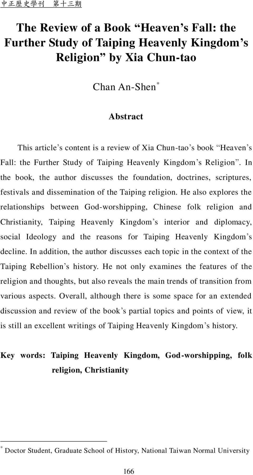 In the book, the author discusses the foundation, doctrines, scriptures, festivals and dissemination of the Taiping religion.