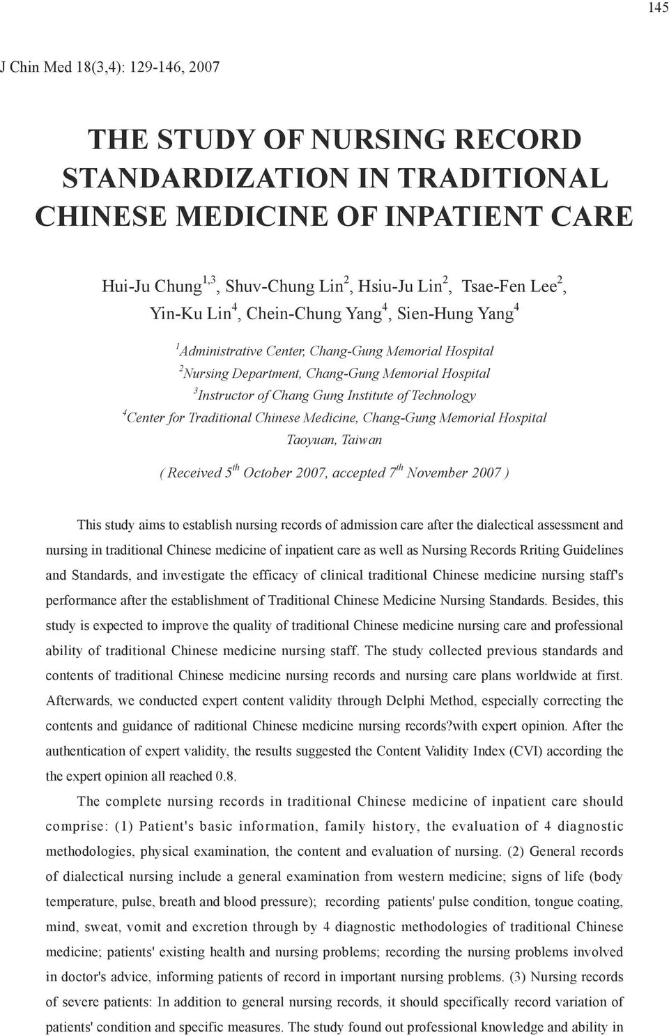 Technology 4 Center for Traditional Chinese Medicine, Chang-Gung Memorial Hospital Taoyuan, Taiwan ( Received 5 th October 2007, accepted 7 th November 2007 ) This study aims to establish nursing