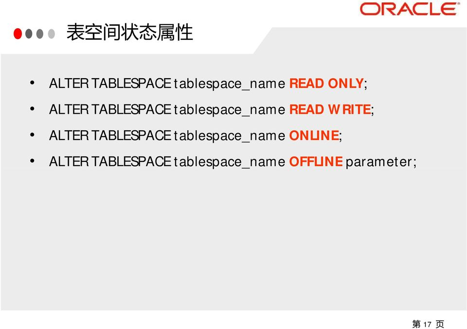WRITE; ALTER TABLESPACE tablespace_name ONLINE;
