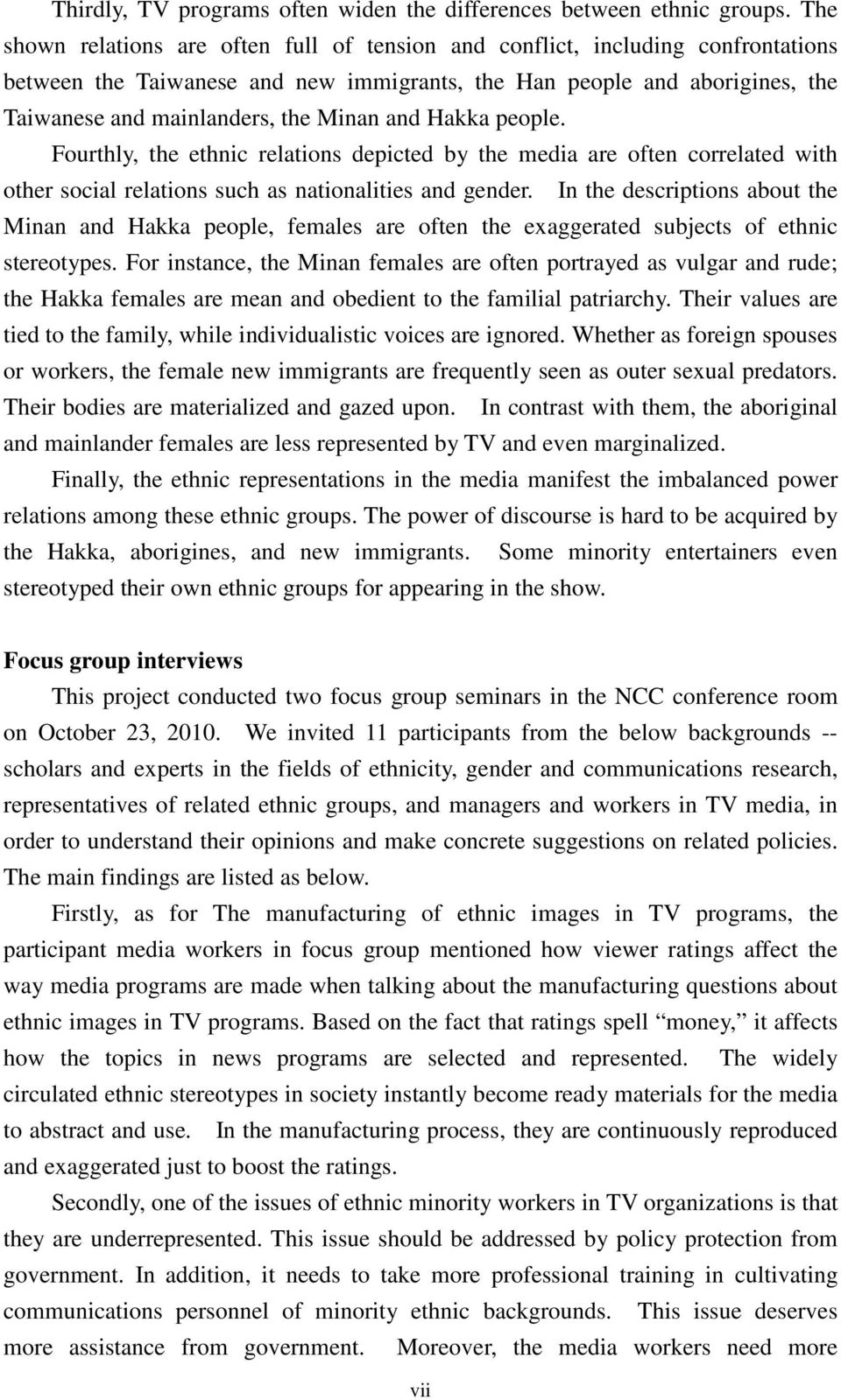 and Hakka people. Fourthly, the ethnic relations depicted by the media are often correlated with other social relations such as nationalities and gender.