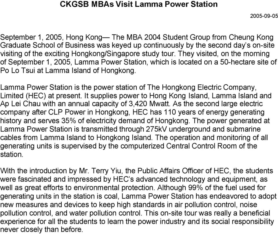They visited, on the morning of September 1, 2005, Lamma Power Station, which is located on a 50-hectare site of Po Lo Tsui at Lamma Island of Hongkong.