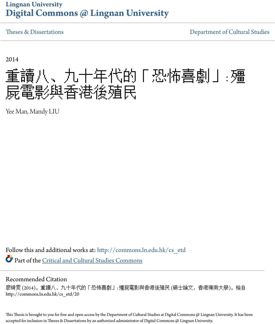 hk/cs_etd Part of the Critical and Cultural Studies Commons Recommended Citation 廖 綺 雯 (2014) 重 讀 八 九 十 年 代 的 恐 怖 喜 劇 : 殭 屍 電 影 與 香 港 後 殖 民 ( 碩 士 論 文, 香 港 嶺 南 大 學 ) 檢 自