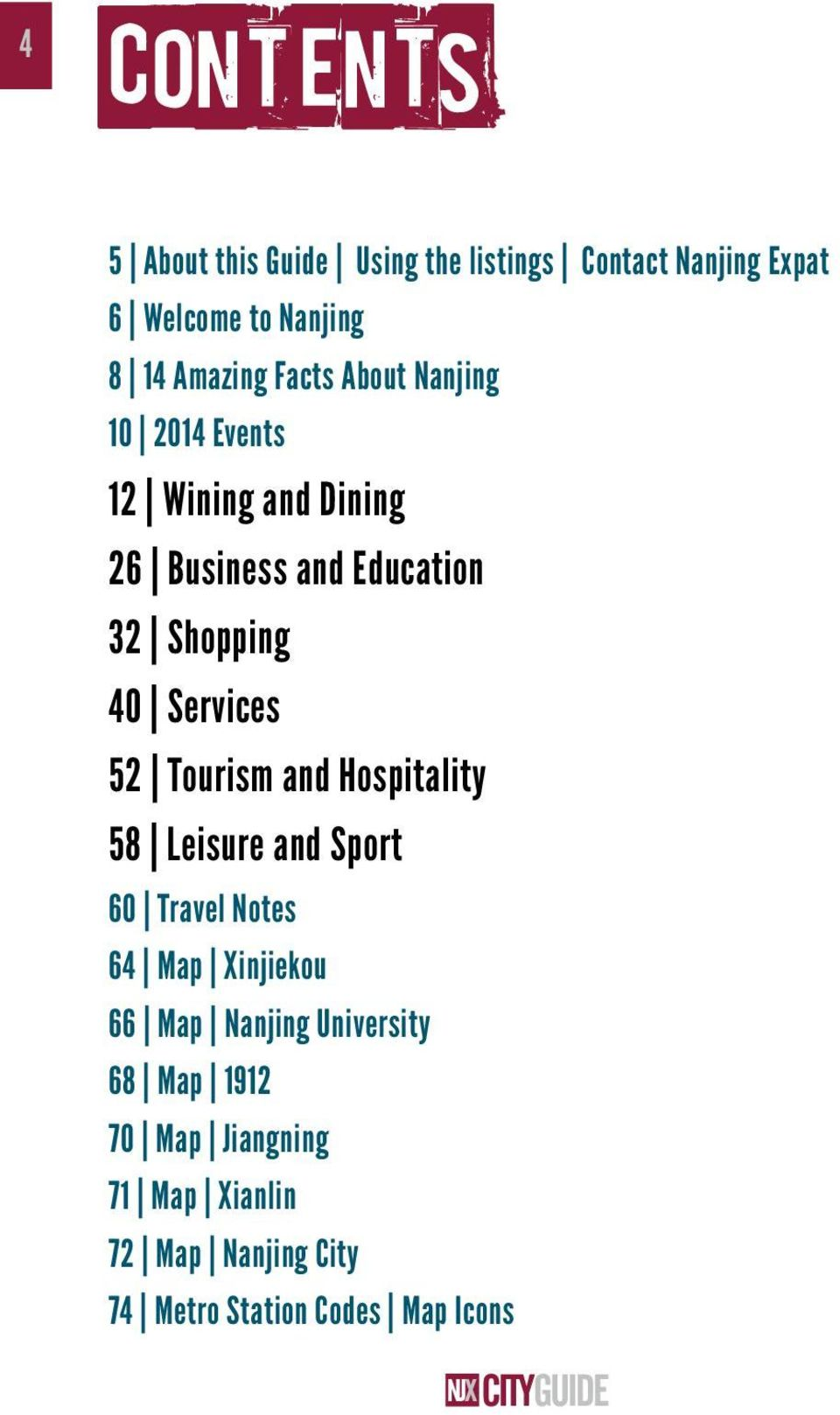 40 Services 52 Tourism and Hospitality 58 Leisure and Sport 60 Travel Notes 64 Map Xinjiekou 66 Map