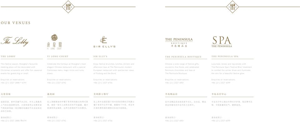 Peninsula s modern souvenirs, fine foods, and celebrated The Peninsula Spa s Festive Bliss treatment Christmas ornaments and offer fun, seasonal Cantonese menu, magic tricks and lucky European