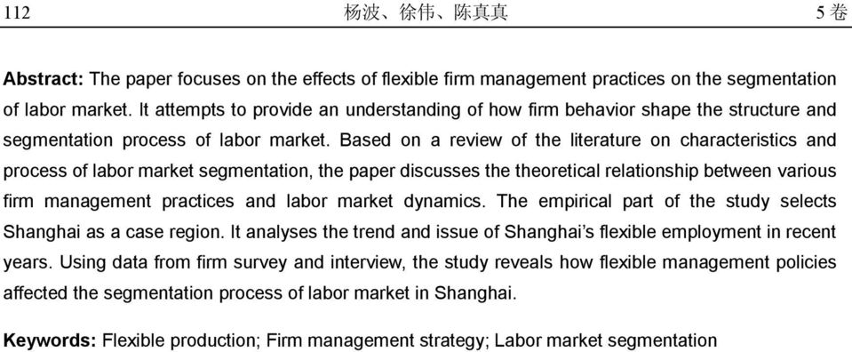 Based on a review of the literature on characteristics and process of labor market segmentation, the paper discusses the theoretical relationship between various firm management practices and labor