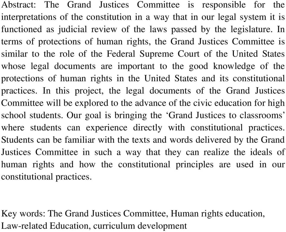 In terms of protections of human rights, the Grand Justices Committee is similar to the role of the Federal Supreme Court of the United States whose legal documents are important to the good