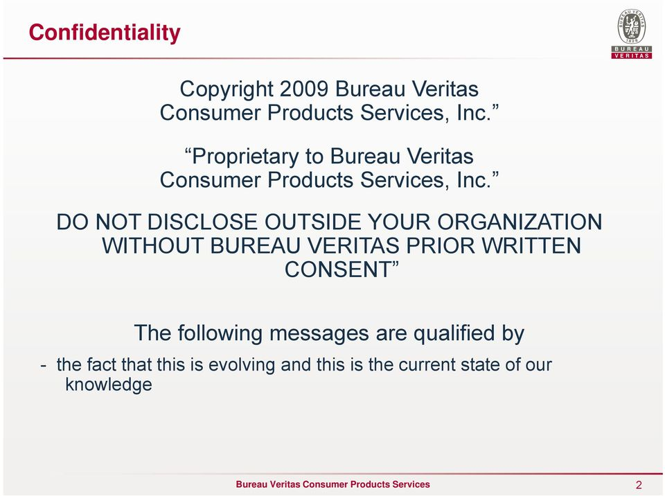 DO NOT DISCLOSE OUTSIDE YOUR ORGANIZATION WITHOUT BUREAU VERITAS PRIOR WRITTEN CONSENT