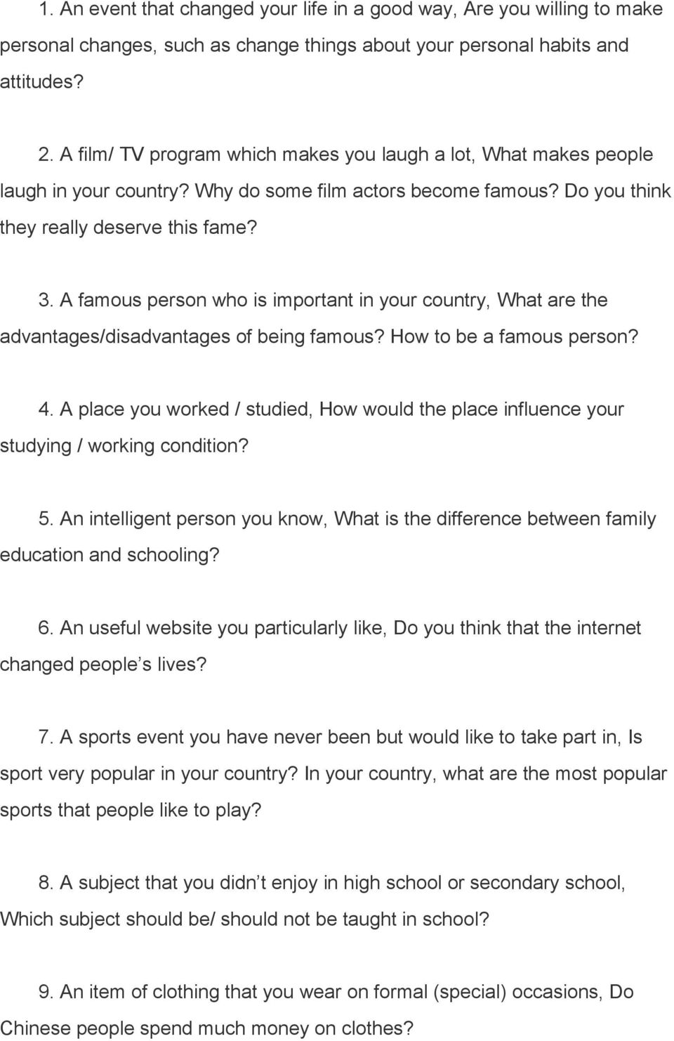 A famous person who is important in your country, What are the advantages/disadvantages of being famous? How to be a famous person? 4.
