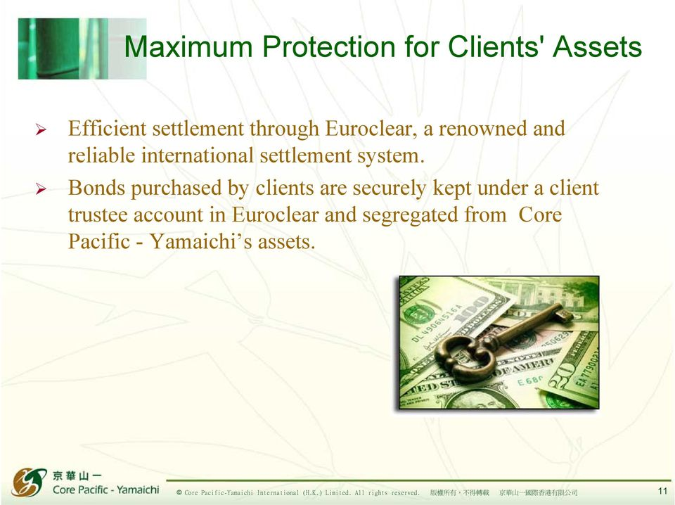 Bonds purchased by clients are securely kept under a client trustee