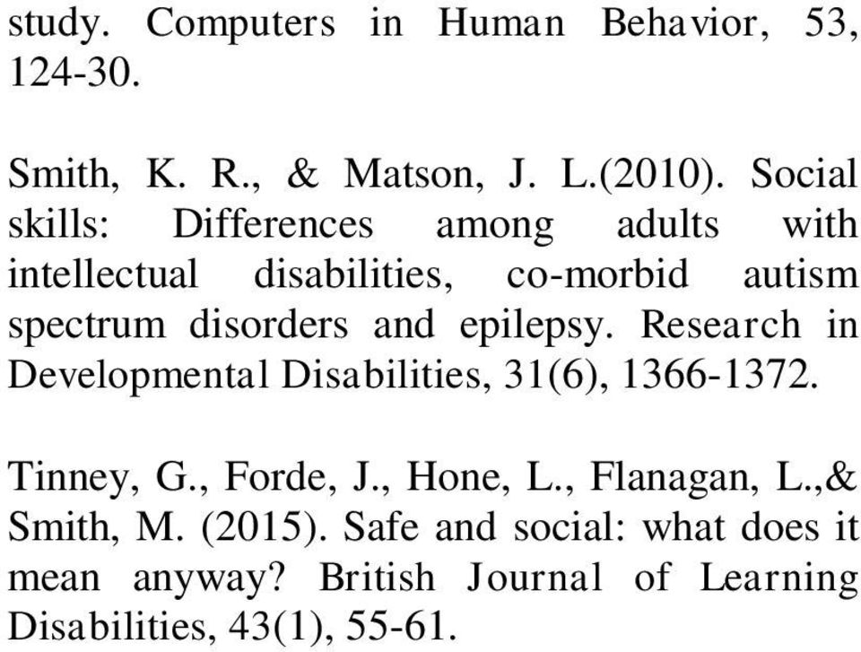 and epilepsy. Research in Developmental Disabilities, 31(6), 1366-1372. Tinney, G., Forde, J., Hone, L.