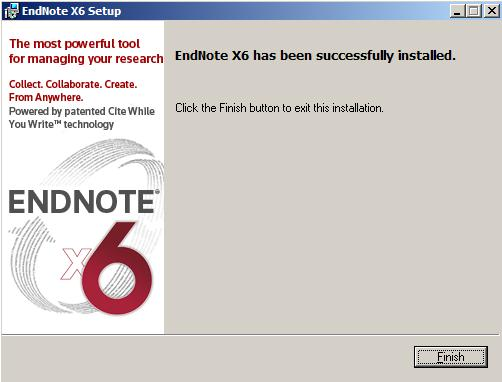 14. 出現 EndNote X6 has been successfully installed 畫面, 按下 Finish 完成安 裝 已安裝完 EndNote X6 後, 更改 EndNote