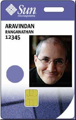 Sun Microsystems JavaBadge Program New Smart Card-based employee ID badge for 35,000 users Building Access Card Logical Access (login, email, remote access) Replaces legacy remote access tokens