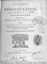 Galileo s last and greatest work, published in 1638 by Elzevir, Discorsi e