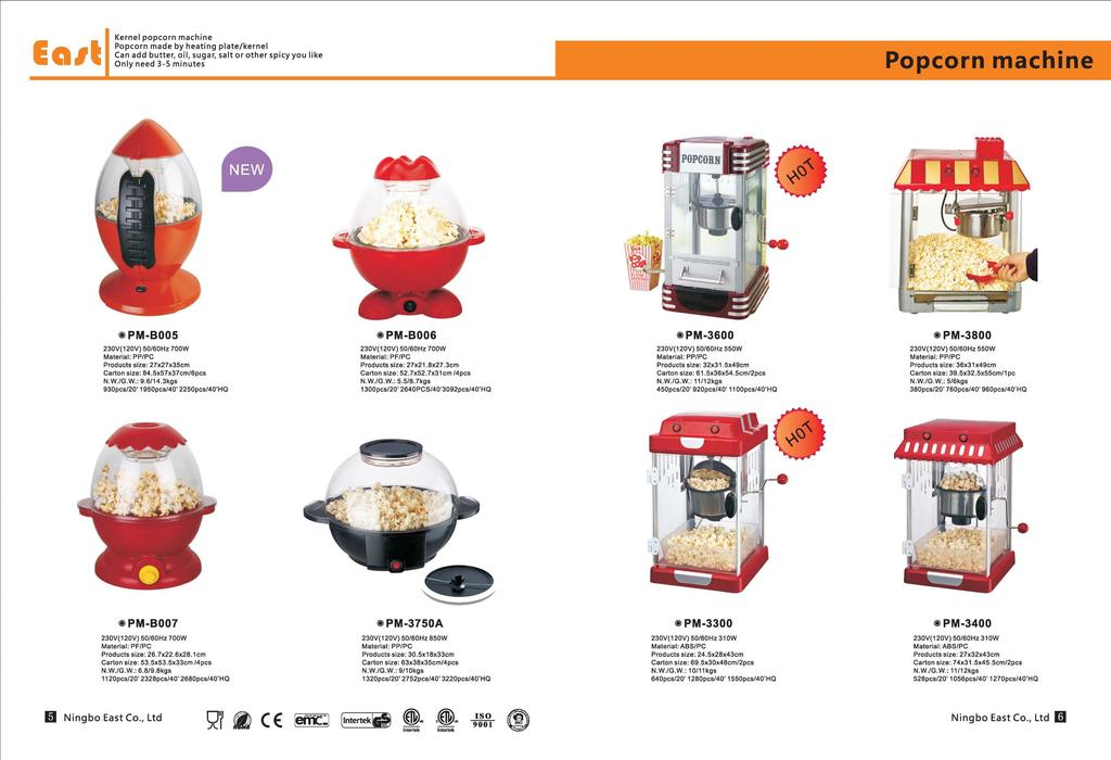 Eal Kernel popcorn machine Popcorn made by heating plate/kernel Can add butter, oil, sugar, salt or other spicyyou like Only need 3-5 minutes Popcorn machine ( PM-B005 ( PM-B006 ( PM-3600 ( PM-3800